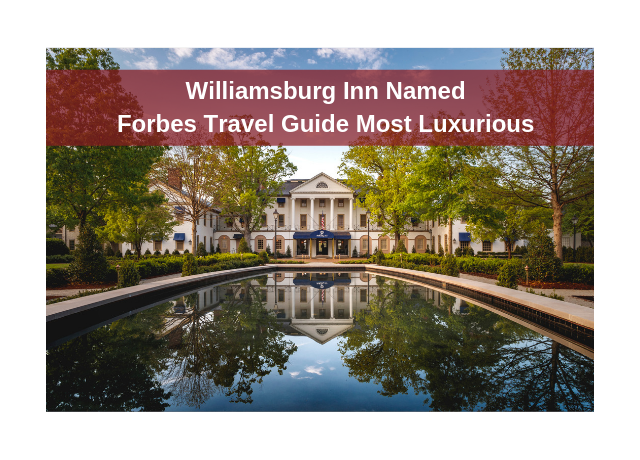 Williamsburg Inn Forbes Travel Guide Most Luxurious